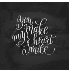 you make my heart smile handwritten calligraphy vector image vector image