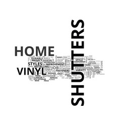 a guide to vinyl shutters text word cloud concept vector image