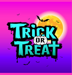 Halloween trick or treat message on moon design vector