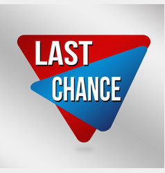 last chance sign or label for business promotion vector image
