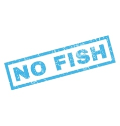 No Fish Rubber Stamp vector