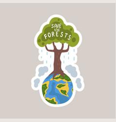 Save forests tagline sticker cartoon vector