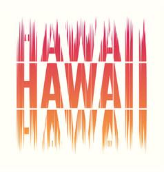 hawaii tee print t-shirt design graphics stamp vector image vector image
