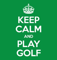 keep calm and play golf poster quote vector image vector image