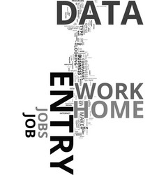 work from home data entry made easy text word vector image