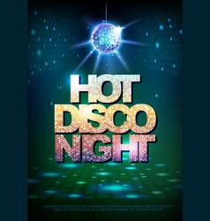 disco ball background disco poster hot night vector image