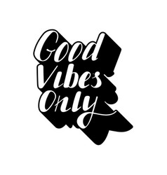 good vibes only lettering vector image