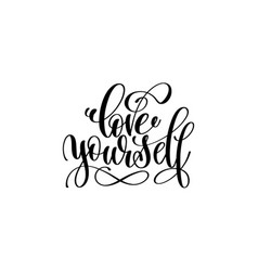 love yourself - hand written lettering inscription vector image