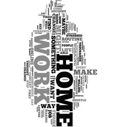 Work from home forget the daily routine text word vector