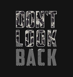dont look back - slogan with camouflage texture vector image