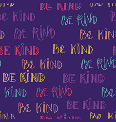 Be kind typography seamless pattern-01 vector