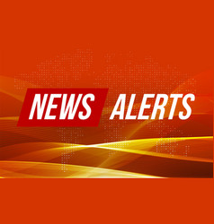 breaking news alerts world news with wave vector image