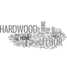 A hardwood floor for your home text word cloud vector