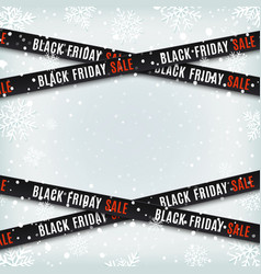 Black friday sale banners warning tapes ribbons vector