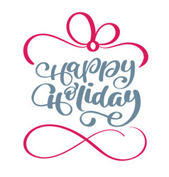 happy holidays calligraphy lettering text vector image