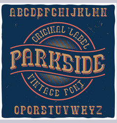 vintage label typeface named parkside vector image