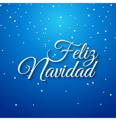 Feliz navidad spanish card Mery Christmas greeting vector