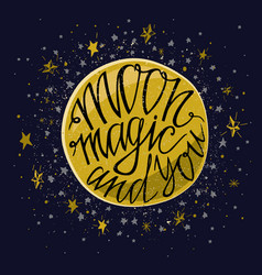 hand drawn typography poster moon magic and you- vector image