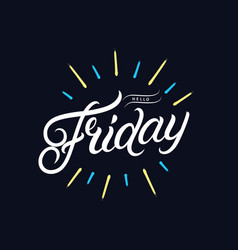 hello friday hand written lettering vector image