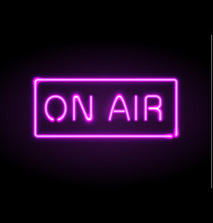 on air broadcast radio neon sign vector image