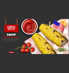 Grilled corn realistic delicious fast food vector