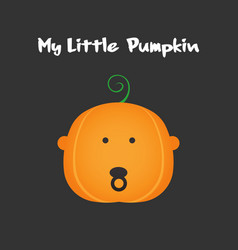 my little pumpkin baface pumpkin for halloween vector image