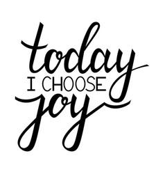 today i choose joy vector image vector image