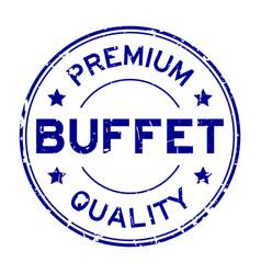 Grunge blue premium quality buffet round rubber vector
