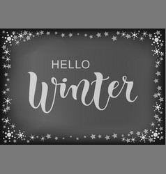 lettering of hello winter in white on chalkboard vector image