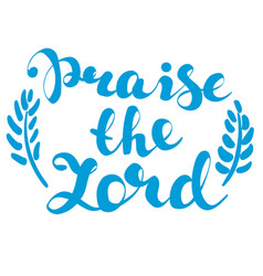 Praise the lord calligraphic text symbol vector