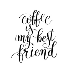 coffee is my best friend black and white vector image vector image