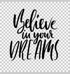 believe in your dreams hand drawn dry brush vector image
