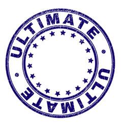Grunge textured ultimate round stamp seal vector