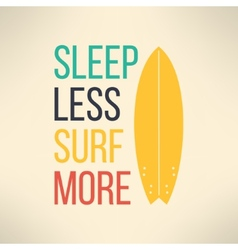 surf typography sleep less surf more T vector image