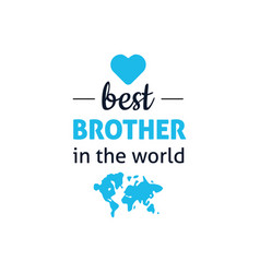 Best brother in world vector