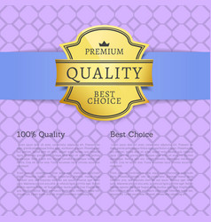 premium quality best choice 100 quality poster vector image