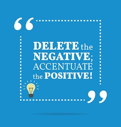 Inspirational motivational quote Delete the vector