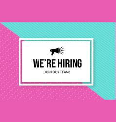 We re hiring banner open vacancy advertisement vector