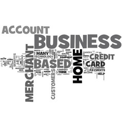 a home based business merchant account awaits you vector image