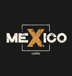 Mexico la capital t-shirt and apparel design with vector