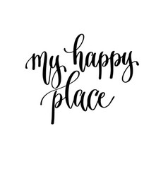 My happy place - hand lettering travel inscription vector