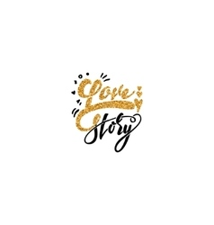 Love story Hand-lettering text Handmade vector image