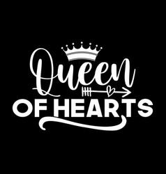 Queen hearts typography lettering design vector