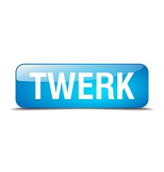 Twerk blue square 3d realistic isolated web button vector