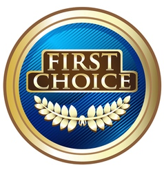 First Choice Emblem vector image vector image
