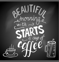 beautiful morning starts with a cup of coffee vector image