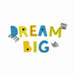 Dream big poster vector