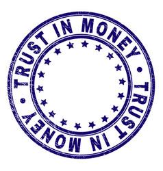 Scratched textured trust in money round stamp seal vector