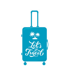 Let s travel calligraphy hand lettering on blue vector