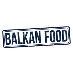 balkan food grunge rubber stamp vector image